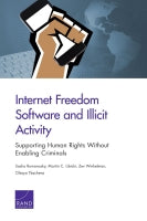 Internet Freedom Software and Illicit Activity: Supporting Human Rights Without Enabling Criminals
