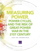 Measuring Power, Power Cycles, and the Risk of Great-Power War in the 21st Century