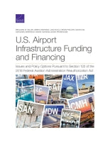 U.S. Airport Infrastructure Funding and Financing: Issues and Policy Options Pursuant to Section 122 of the 2018 Federal Aviation Administration Reauthorization Act