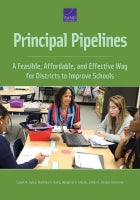 Principal Pipelines: A Feasible, Affordable, and Effective Way for Districts to Improve Schools