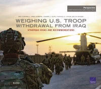 Weighing U.S. Troop Withdrawal from Iraq: Strategic Risks and Recommendations