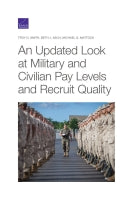 An Updated Look at Military and Civilian Pay Levels and Recruit Quality