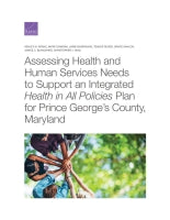 Assessing Health and Human Services Needs to Support an Integrated Health in All Policies Plan for Prince George's County, Maryland