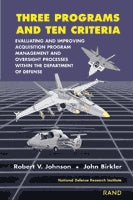 Three Programs and Ten Criteria: Evaluating and Improving Acquisition Program Management and Oversight Processes Within the Department of Defense