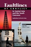 Faultlines of Conflict in Central Asia and the South Caucasus: Implications for the U.S. Army