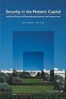 Security in the Nation's Capital and the Closure of Pennsylvania Avenue: An Assessment