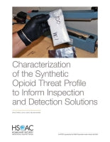 Characterization of the Synthetic Opioid Threat Profile to Inform Inspection and Detection Solutions