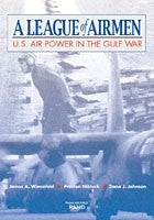 A League of Airmen: U.S. Air Power in the Gulf War
