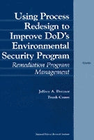 Using Process Redesign to Improve DoD's Environmental Security Program: Remediation Program Management