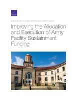 Improving the Allocation and Execution of Army Facility Sustainment Funding
