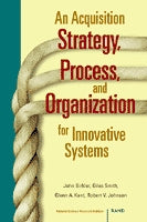 An Acquisition Strategy, Process, and Organization for Innovative Systems