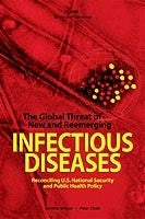 The Global Threat of New and Reemerging Infectious Diseases: Reconciling U.S. National Security and Public Health Policy