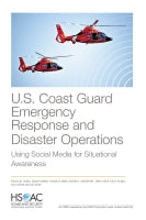 U.S. Coast Guard Emergency Response and Disaster Operations: Using Social Media for Situational Awareness