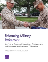 Reforming Military Retirement: Analysis in Support of the Military Compensation and Retirement Modernization Commission