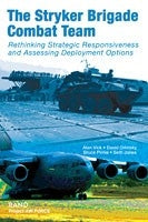 The Stryker Brigade Combat Team: Rethinking Strategic Responsiveness and Assessing Deployment Options
