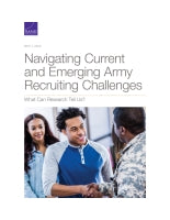 Navigating Current and Emerging Army Recruiting Challenges: What Can Research Tell Us?