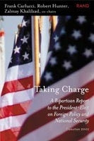 Taking Charge: A Bipartisan Report to the President-Elect on Foreign Policy and National Security