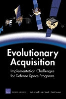 Evolutionary Acquisition: Implementation Challenges for Defense Space Programs