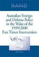 Australian Foreign and Defense Policy in the Wake of the 1999/2000 East Timor Intervention