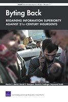 Byting Back -- Regaining Information Superiority Against 21st-Century Insurgents: RAND Counterinsurgency Study -- Volume 1