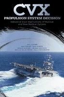 CVX Propulsion System Decision: Industrial Base Implications of Nuclear and Non-Nuclear Options