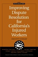 Improving Dispute Resolution for California's Injured Workers: Executive Summary