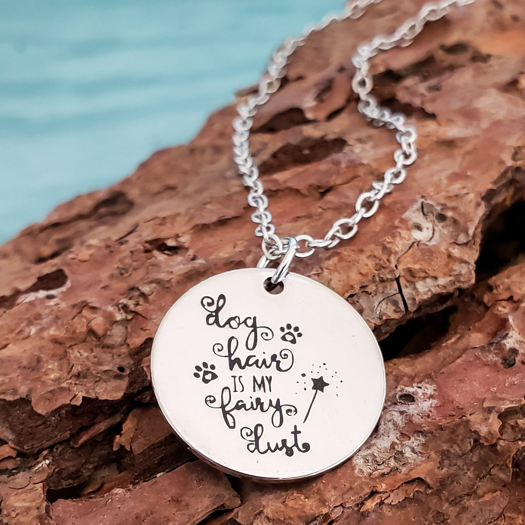 Dog Hair Is My Fairy Dust Necklace - Jasper Go Fetch