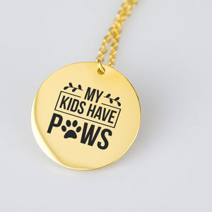 My Kids Have Paws Necklace - Jasper Go Fetch