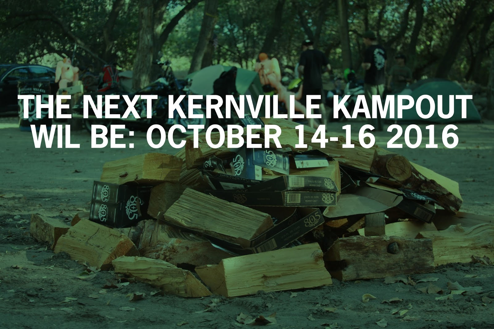 KERNVILLE KAMPOUT 2015 WRAP-UP & DATES FOR 2016