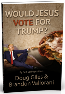 """Would Jesus Vote for Trump?"" by Brandon Vallorani & Doug Giles"