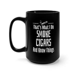 That's What I Do Smoke Cigars and Know Things Mug