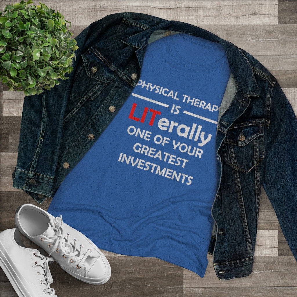 T-Shirt Physical Therapy is LITerally One of Your Greatest Investment Women's Triblend Shirt - Physio Memes
