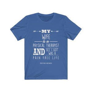 My Wife is a Physical Therapist (Pain Free) Shirt