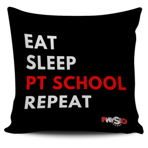 Eat. Sleep. PT School. Repeat. Pillow Cover