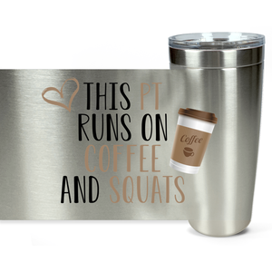 The PT Runs On Coffee And Squats Viking Tumblers