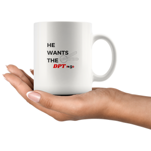 He Wants The DPT Mug