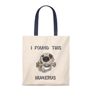 I Found This Humerus (Dog)- Tote Bag - Vintage