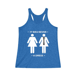 It Was Never A Dress Racerback Tank
