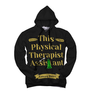 This Physical Therapist Assistant Loves Beer - Beer Hoodie