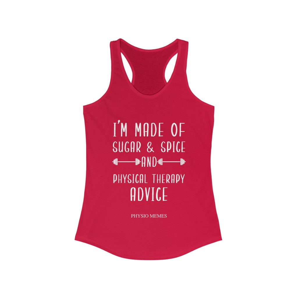 Tank Top I'm Made of Sugar & Spice and Physical Therapy Advice Racer back Tank - Physio Memes
