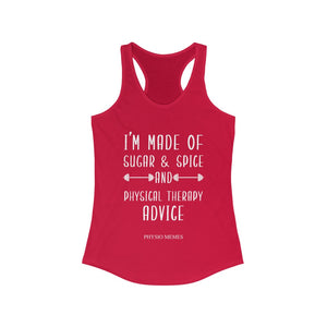I'm Made of Sugar & Spice and Physical Therapy Advice Racer back Tank