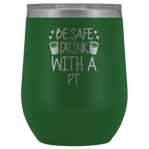 Be Safe Drink With A PT Wine Tumbler