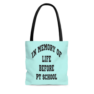 In Memory Of Life Before PT School Tote Bag