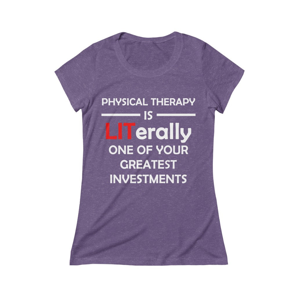 T-Shirt Physical Therapy is LITerally One of Your Greatest Investment Women's Shirt - Physio Memes