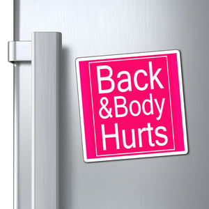 Back And Body Hurts Magnet