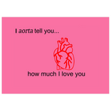 I Aorta Tell You.. Valentine's Card - Physio Memes