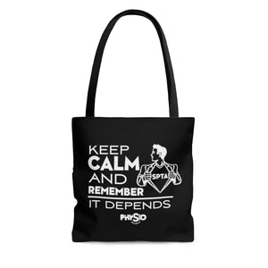Keep Calm Remember - It Depends Tote Bag