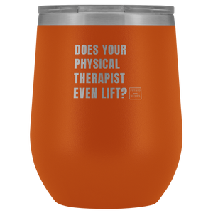 Does Your Physical Therapist Even Lift? Wine Tumbler
