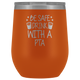 Be Safe Drink With a PTA Wine Tumbler