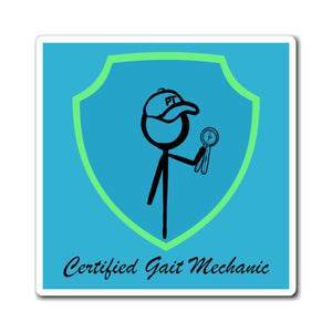 Certified Gait Mechanic Magnet